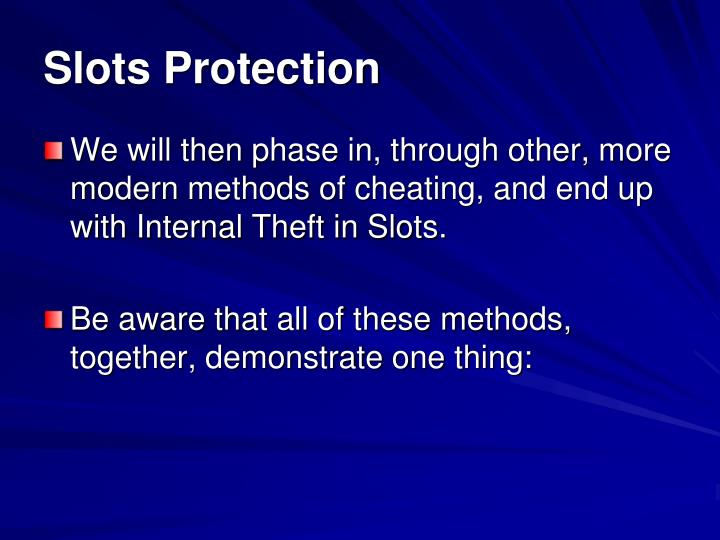Slots Protection