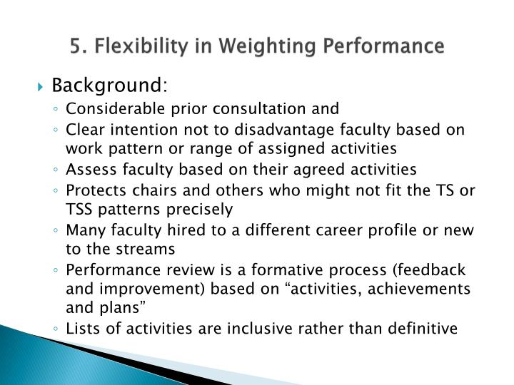 5. Flexibility in Weighting Performance