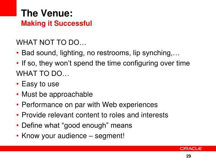 The Venue: