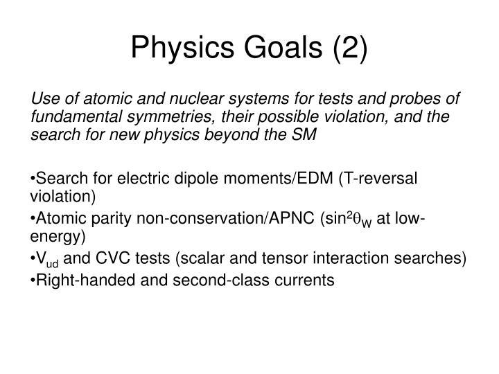 Physics Goals (2)