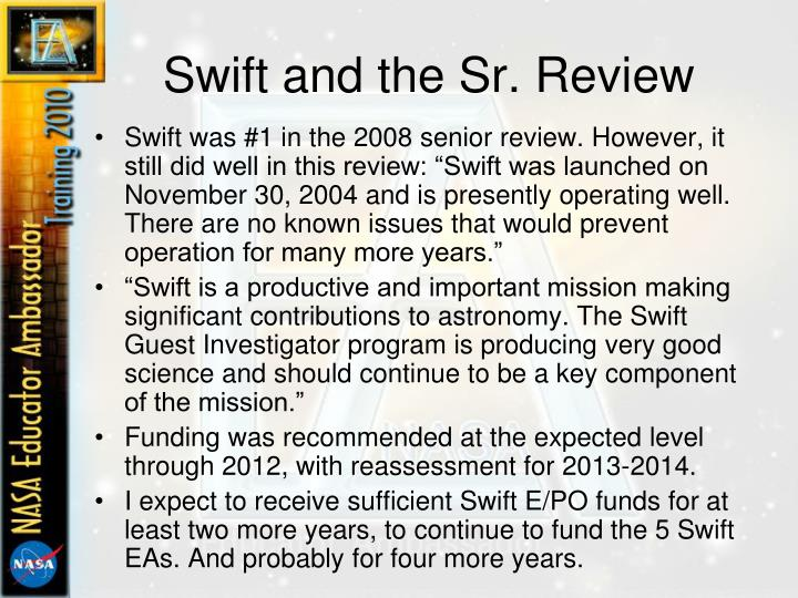 Swift and the Sr. Review