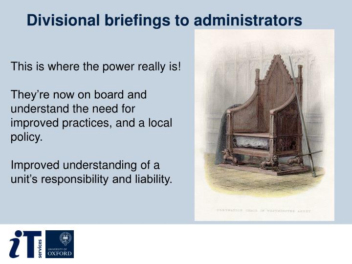 Divisional briefings to administrators