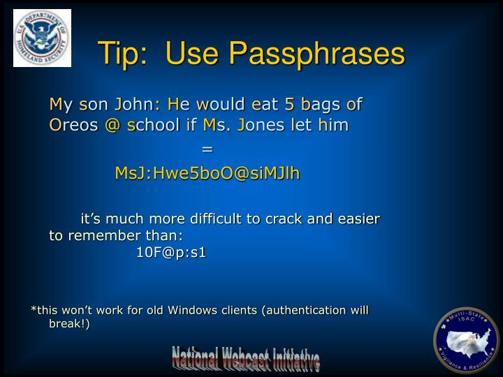 Tip:  Use Passphrases