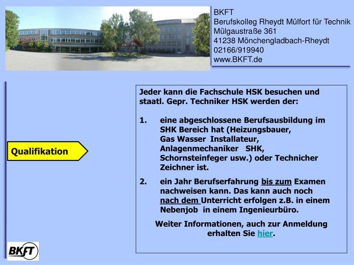 Jeder kann die Fachschule HSK besuchen und staatl. Gepr. Techniker HSK werden der: