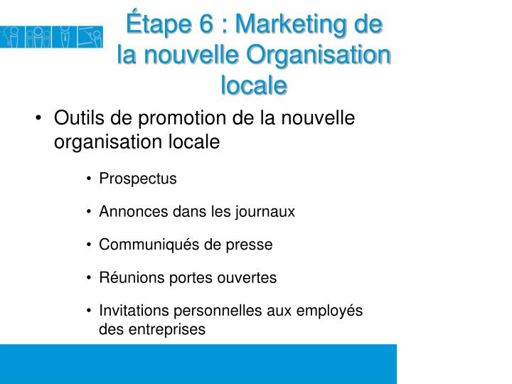 Tape 6 marketing de la nouvelle organisation locale