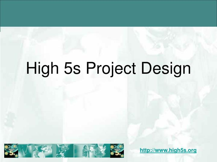 High 5s Project Design