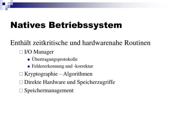Natives Betriebssystem