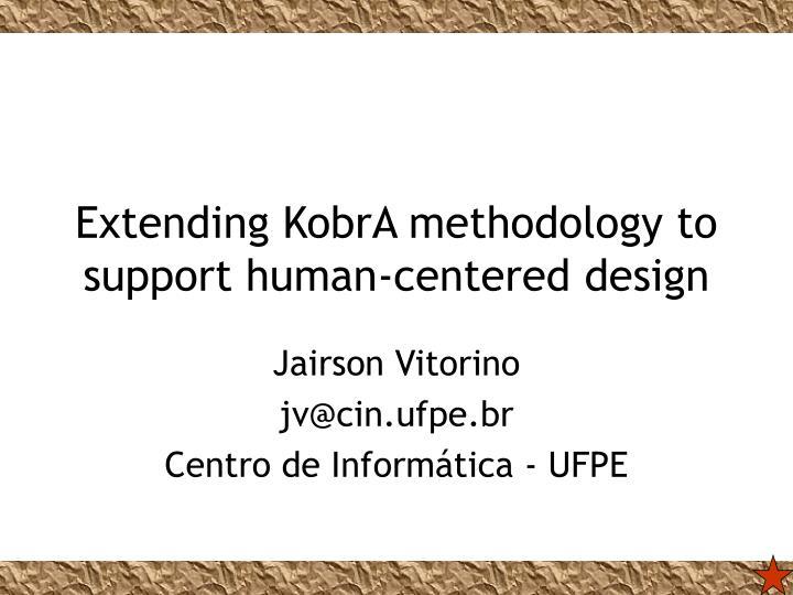 Extending KobrA methodology to support human-centered design
