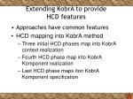 extending kobra to provide hcd features