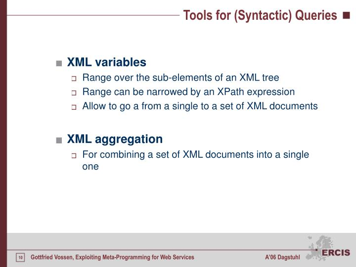 Tools for (Syntactic) Queries
