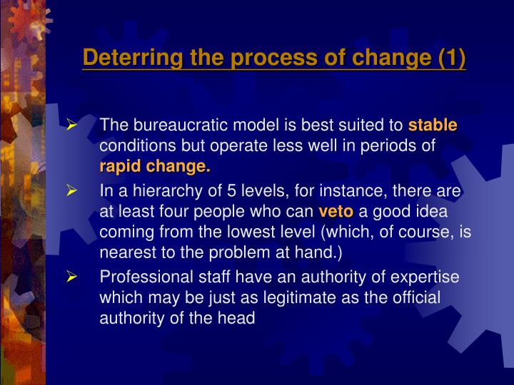 Deterring the process of change (1)