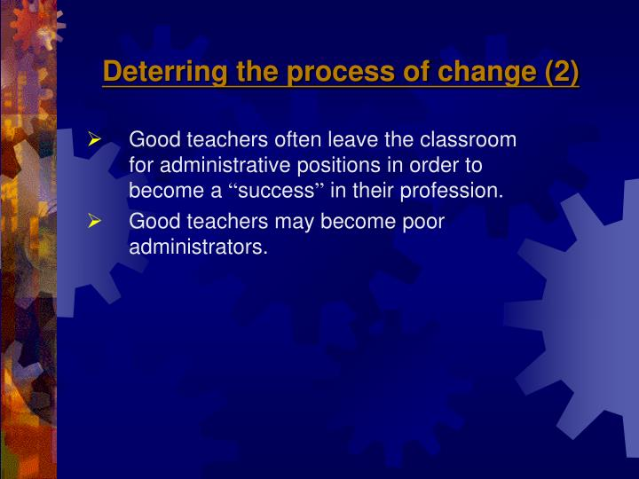 Deterring the process of change (2)