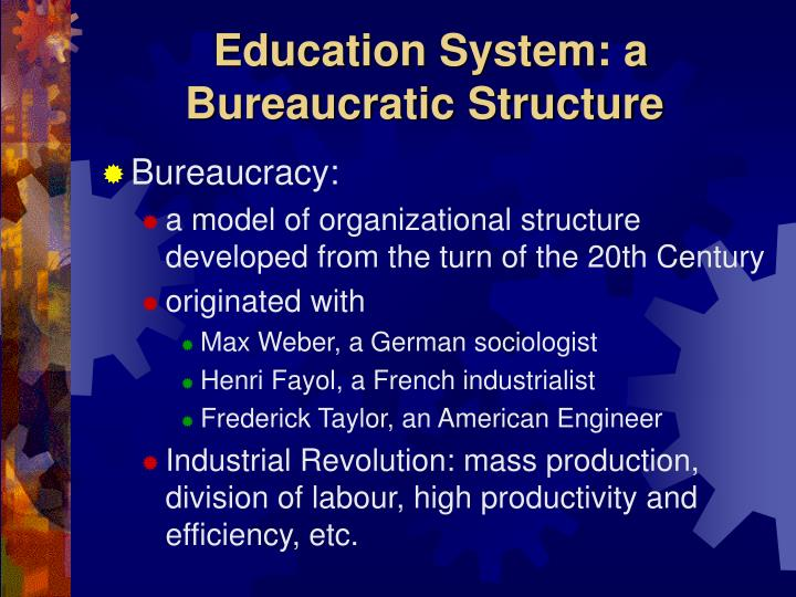 Education System: a Bureaucratic Structure