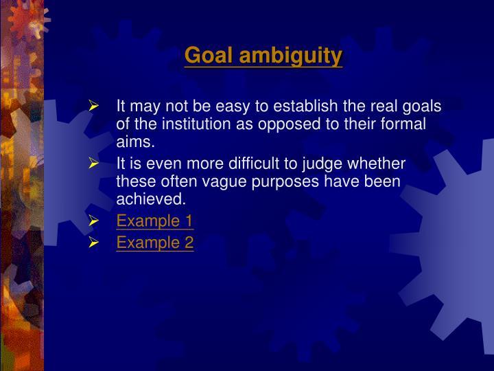 Goal ambiguity