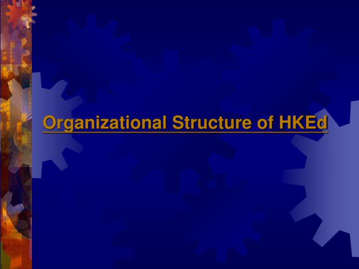 Organizational Structure of HKEd