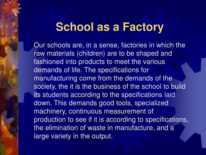 School as a Factory