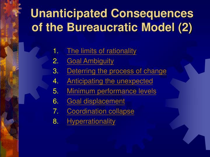 Unanticipated Consequences of the Bureaucratic Model (2)
