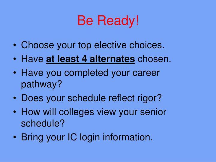 Be Ready!
