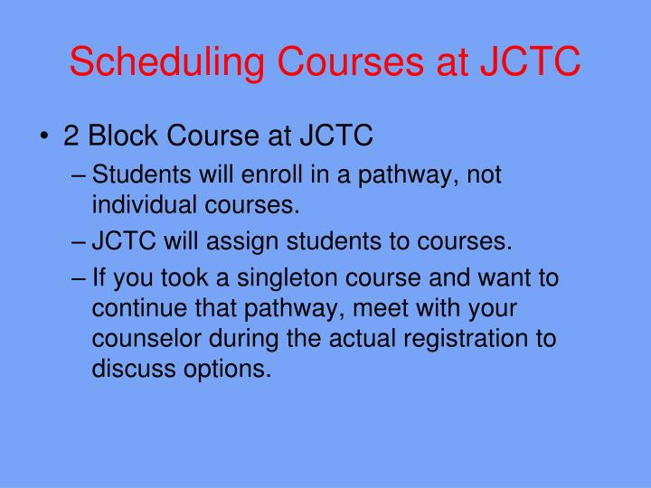 Scheduling Courses at JCTC