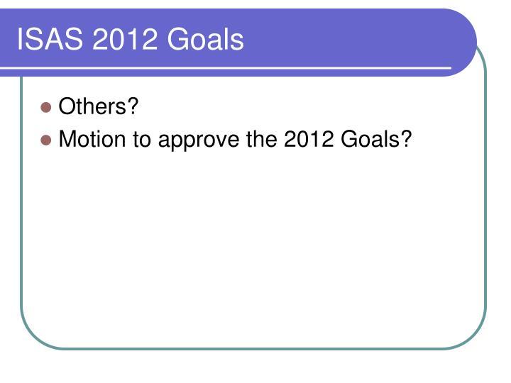 ISAS 2012 Goals