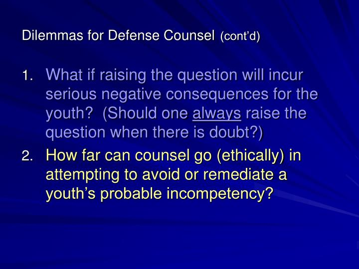 Dilemmas for Defense Counsel
