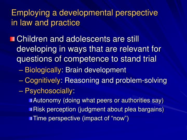 Employing a developmental perspective                   in law and practice