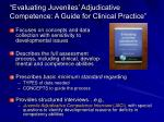 evaluating juveniles adjudicative competence a guide for clinical practice