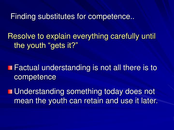 Finding substitutes for competence..