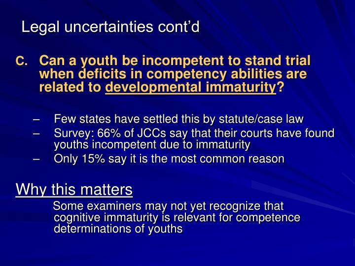 Legal uncertainties cont'd