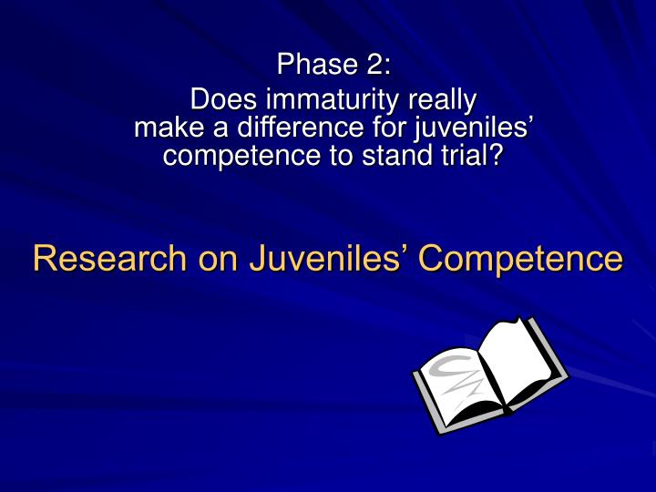 Research on Juveniles' Competence