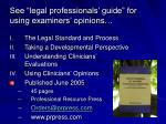 see legal professionals guide for using examiners opinions