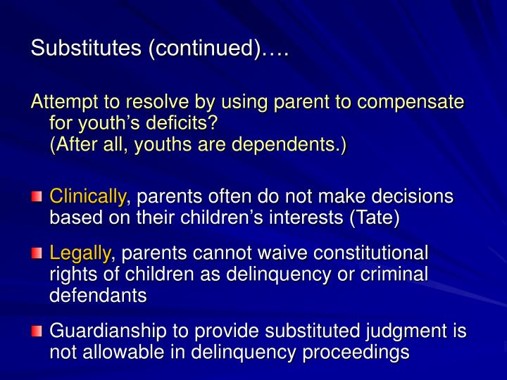Substitutes (continued)….
