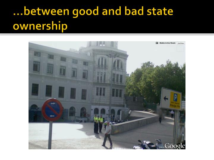 …between good and bad state ownership