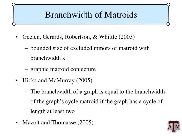 Branchwidth of Matroids