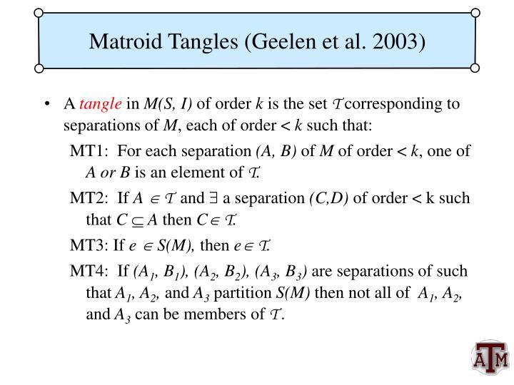 Matroid Tangles (Geelen et al. 2003)