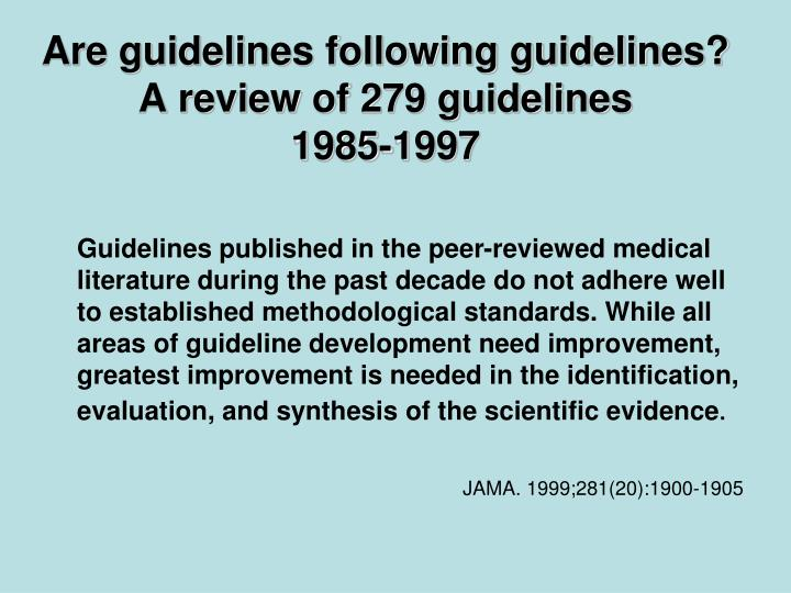 Are guidelines following guidelines?