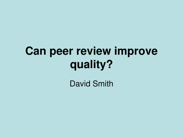 Can peer review improve quality
