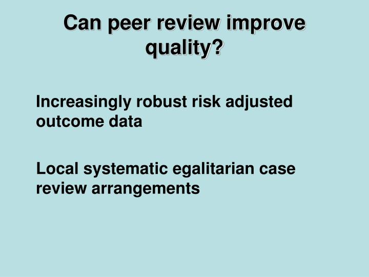 Can peer review improve quality?