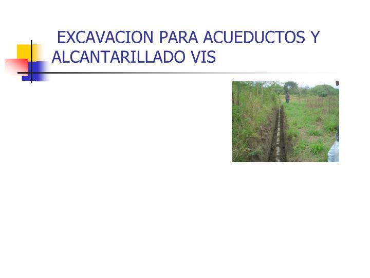 EXCAVACION PARA ACUEDUCTOS Y ALCANTARILLADO VIS