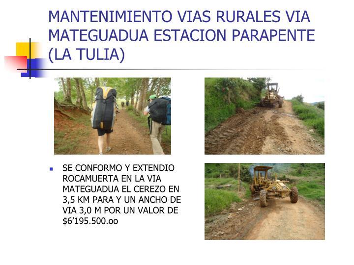 MANTENIMIENTO VIAS RURALES VIA MATEGUADUA ESTACION PARAPENTE (LA TULIA)