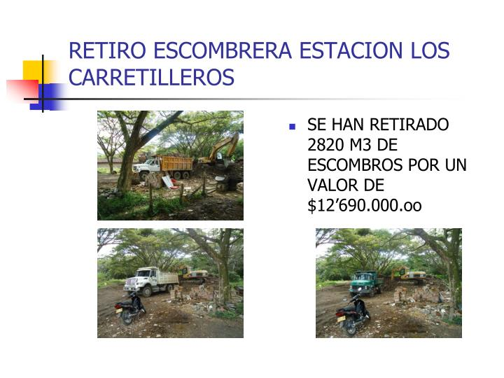 RETIRO ESCOMBRERA ESTACION LOS CARRETILLEROS