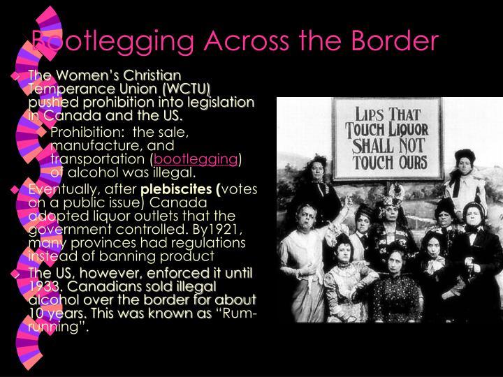 Bootlegging Across the Border