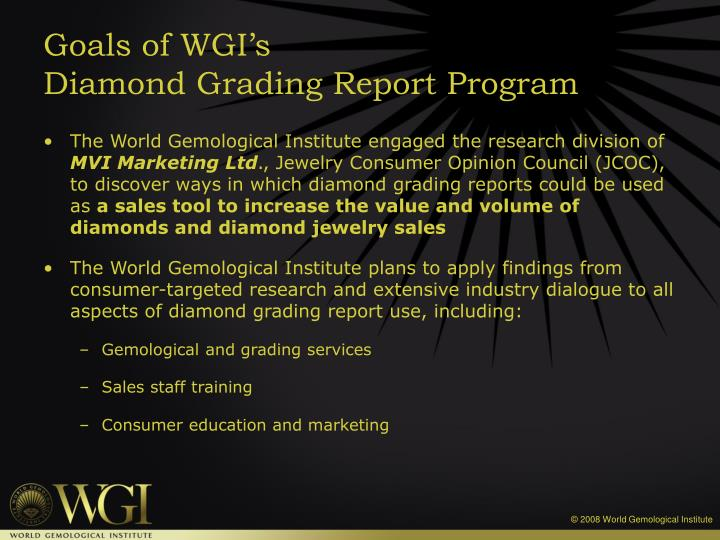 The World Gemological Institute engaged the research division of