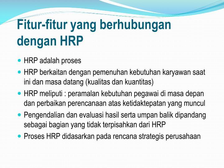 Fitur-fitur yang berhubungan dengan HRP
