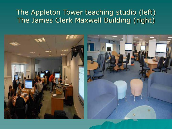 The Appleton Tower teaching studio (left)
