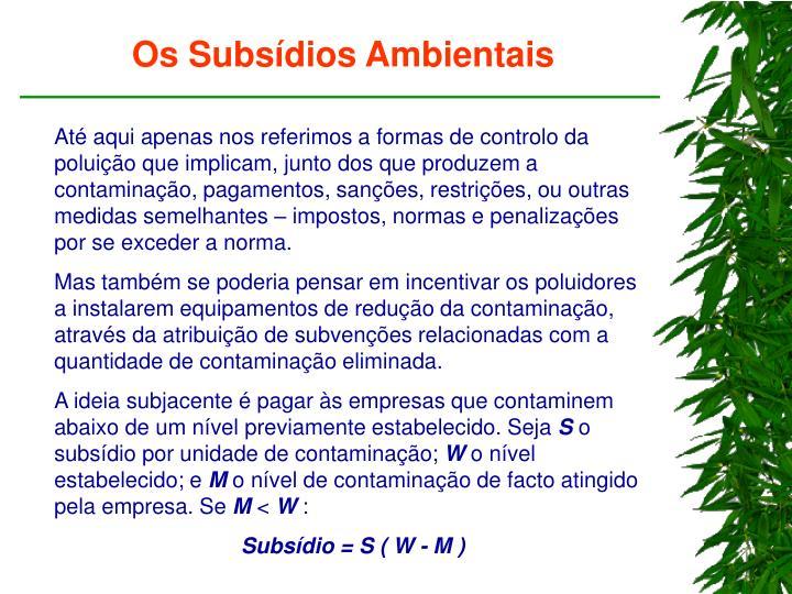 Os Subsídios Ambientais