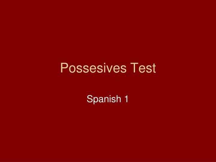 Possesives test