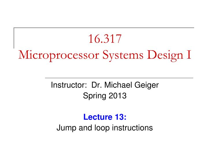 16 317 microprocessor systems design i