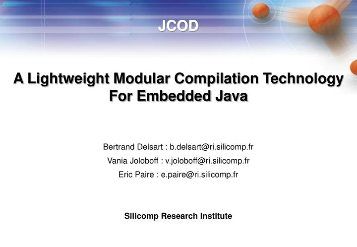 Jcod a lightweight modular compilation technology for embedded java