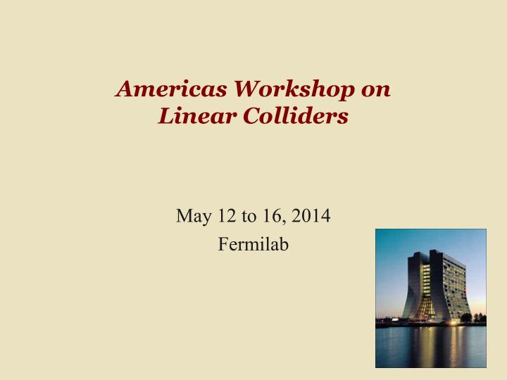 Americas Workshop on
